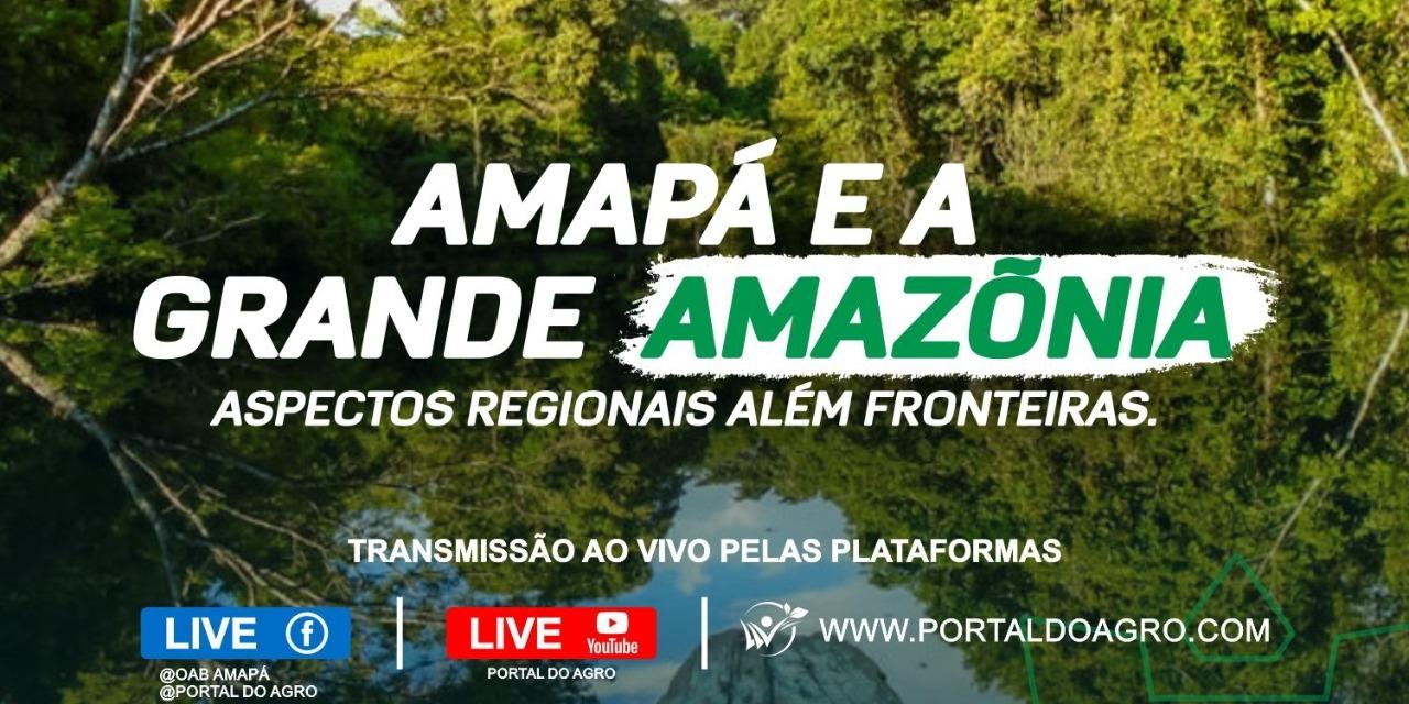 Amapá e a Grande Amazônia: aspectos regionais além fronteiras